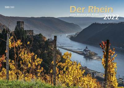 Der Rhein von Mainz bis Köln 2022 Bildkalender A3
