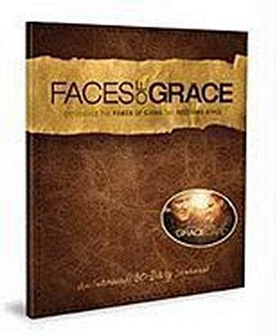 Faces of Grace: Experience the Power of Giving and Receiving Grace