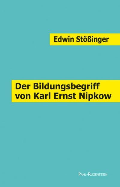 Der Bildungsbegriff von Karl Ernst Nipkow unter besonderer Berücksichtigung religiöser Bildung.