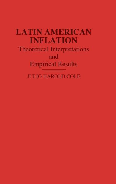 Latin American Inflation: Theoretical Interpretations and Empirical Results