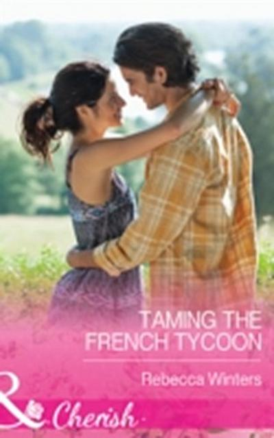 Taming the French Tycoon (Mills & Boon Cherish)