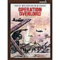 Der II. Weltkrieg in Bildern Integral 3: Operation Overlord