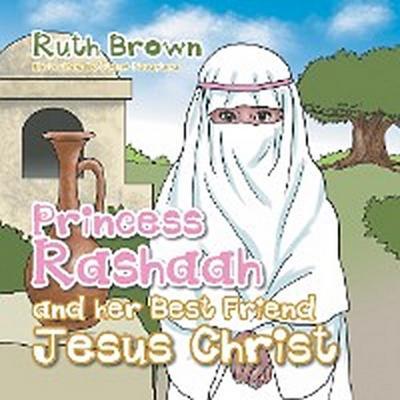 Princess Rashaah and Her Best Friend Jesus Christ