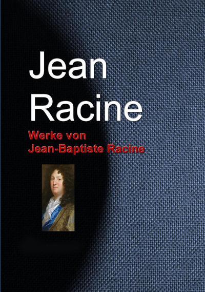 Werke von Jean-Baptiste Racine