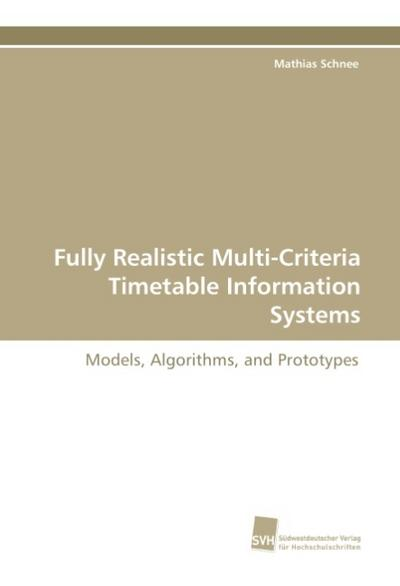 Fully Realistic Multi-Criteria Timetable Information Systems