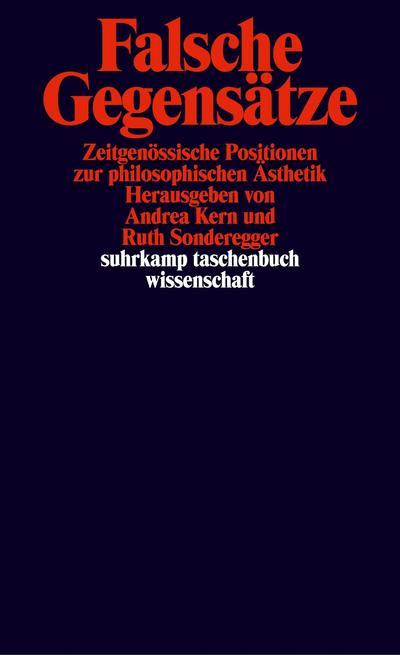 Falsche Gegensätze: Zeitgenössische Positionen zur philosophischen Ästhetik (suhrkamp taschenbuch wissenschaft)