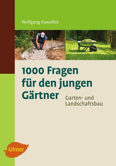 1000 Fragen für den jungen Gärtner