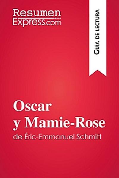 Oscar y Mamie-Rose de Éric-Emmanuel Schmitt (Guía de lectura)