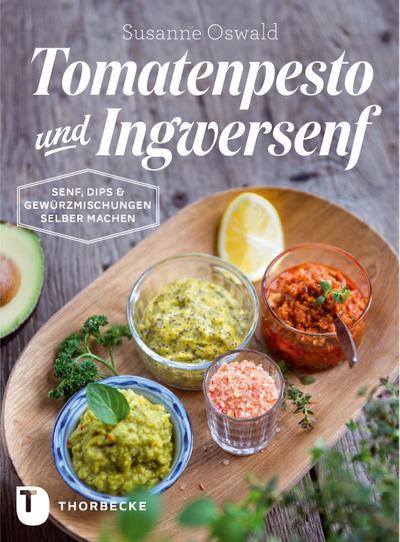 Tomatenpesto und Ingwersenf
