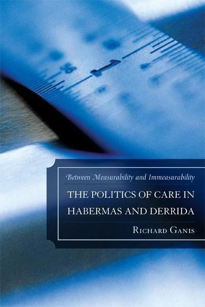 The Politics of Care in Habermas and Derrida
