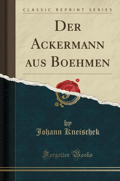 Der Ackermann Aus Boehmen (Classic Reprint)