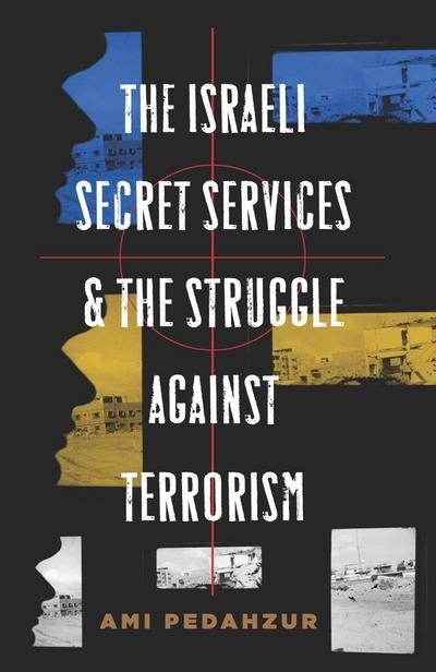 The Israeli Secret Services and the Struggle Against Terrorism