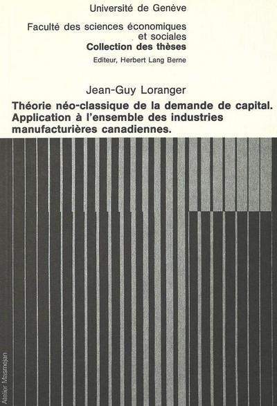 Théorie néo-classique de la demande de capital- Application à l'ensemble des industries manufacturières canadiennes