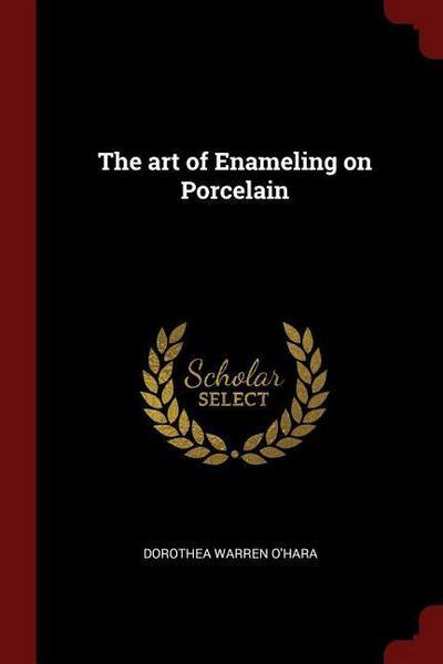 The Art of Enameling on Porcelain