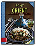 ECHT Orient; ECHT Kochbücher; Deutsch; Hardco ...