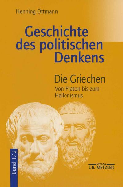 Geschichte des politischen Denkens 1/2. Die Griechen