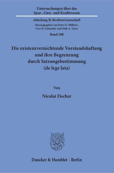 Die existenzvernichtende Vorstandshaftung und ihre Begrenzung durch Satzungsbestimmung (de lege lata).