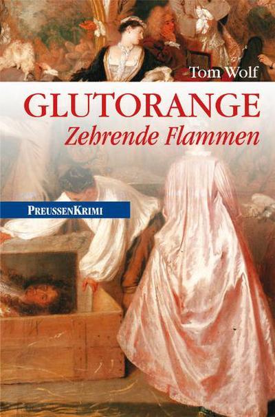 Glutorange: Zehrende Flammen