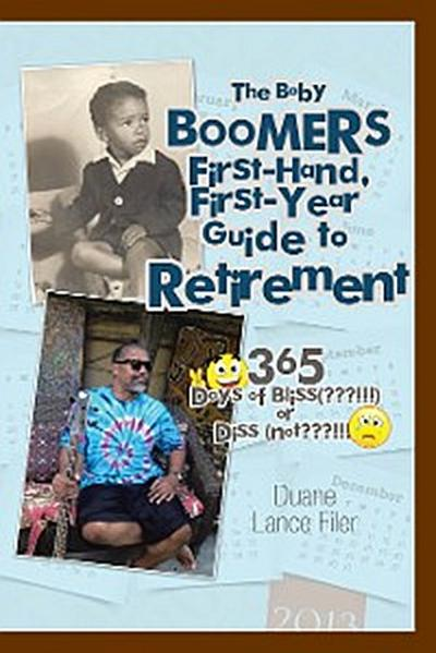 The Baby Boomers First-Hand, First-Year Guide to Retirement
