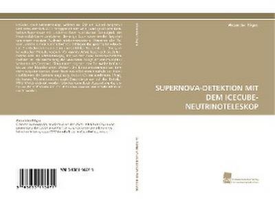 SUPERNOVA-DETEKTION MIT DEM ICECUBE-NEUTRINOTELESKOP