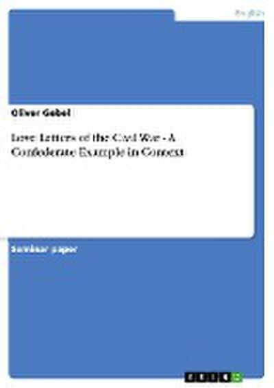 Love Letters of the Civil War - A Confederate Example in Context