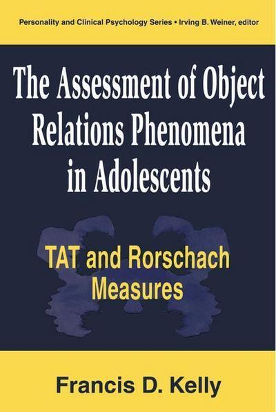 The Assessment of Object Relations Phenomena in Adolescents: Tat and Rorschach Measures