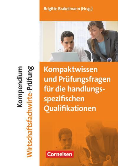 Kompendium Wirtschaftsfachwirte-Prüfung - Kompaktwissen und Prüfungsfragen für die handlungsspezifischen Qualifikationen