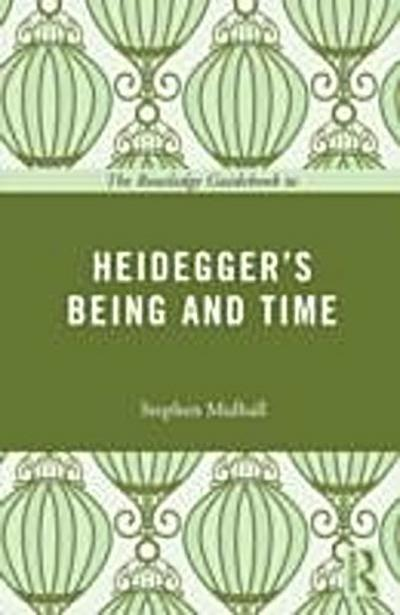Routledge Guidebook to Heidegger's Being and Time