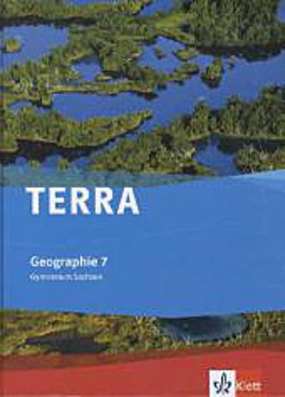 TERRA Geographie für Sachsen. Ausgabe für Gymnasium. Schülerbuch 7. Klasse