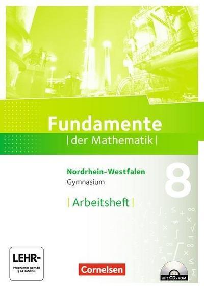 Fundamente der Mathematik 8. Schuljahr. Arbeitsheft mit Lösungen und CD-ROM. Gymnasium Nordrhein-Westfalen