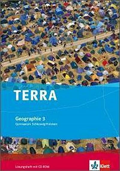 TERRA Geographie für Schleswig-Holstein 3. Lösungsheft + CD-ROM 9. Klasse (G8), 10. Klasse (G9). Ausgabe für Gymnasien