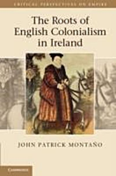 Roots of English Colonialism in Ireland
