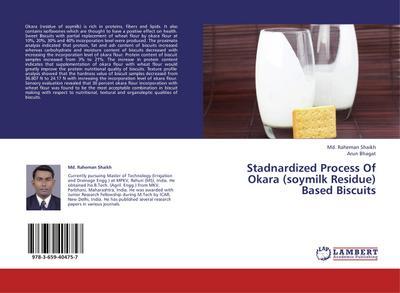 Stadnardized Process Of Okara (soymilk Residue) Based Biscuits