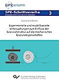 Experimentelle und modellbasierte Untersuchungen zum Einfluss der Granulatstruktur auf die mechanischen Granulateigenschaften