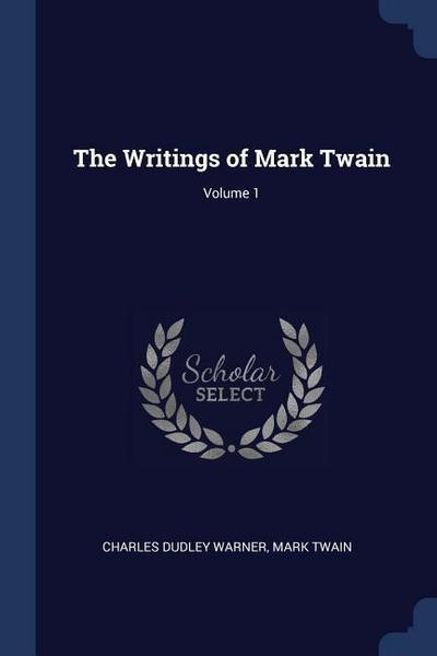 The Writings of Mark Twain; Volume 1
