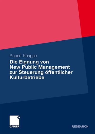 Die Eignung von New Public Management zur Steuerung öffentlicher Kulturbetriebe