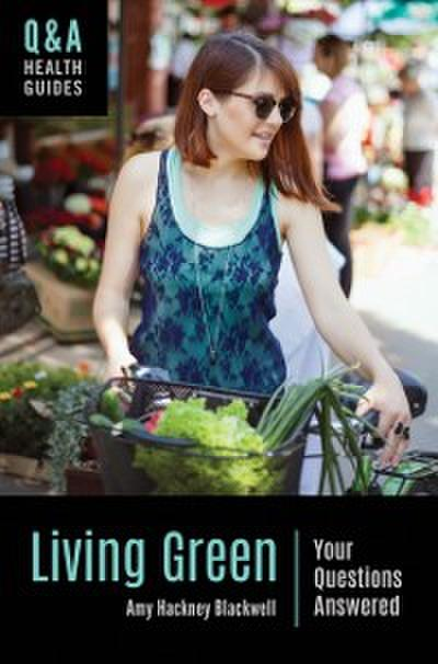 Living Green: Your Questions Answered