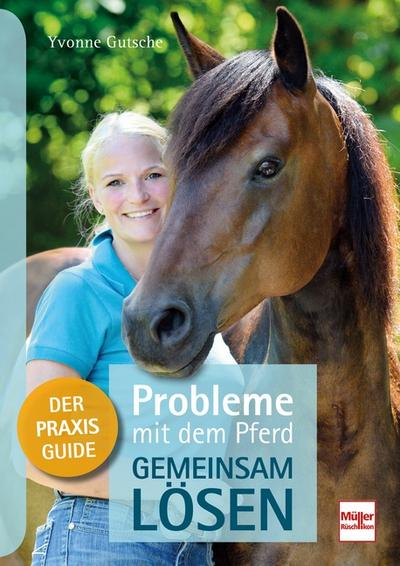Probleme mit dem Pferd - gemeinsam lösen; Der Praxis-Guide; Deutsch