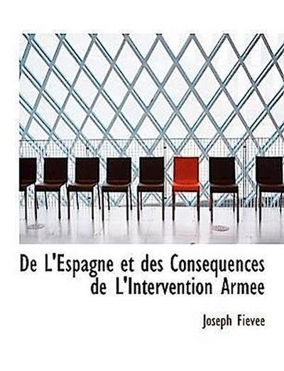 De L'Espagne et des Conséquences de L'Intervention Armée