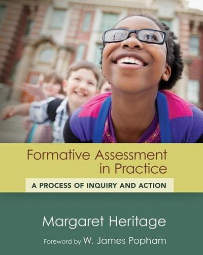 Formative Assessment in Practice: A Process of Inquiry and Action