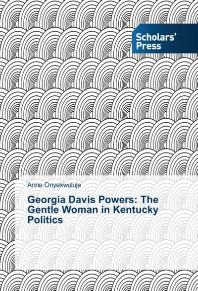 Georgia Davis Powers: The Gentle Woman in Kentucky Politics