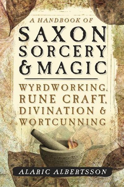 A Handbook of Saxon Sorcery and Magic