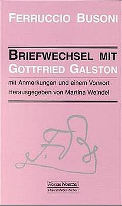 Ferruccio Busoni - Briefwechsel mit Gottfried Galston