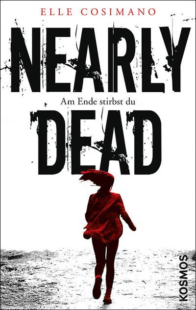 Nearly Dead; Am Ende stirbst du; Übers. v. Lemke, Stefanie Frida; Deutsch; 0 farb. Fotos, 0 schw.-w. Fotos, 0 Illustr., 0 Illustr.