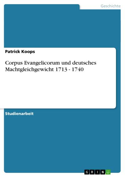 Corpus Evangelicorum und deutsches Machtgleichgewicht 1713 - 1740