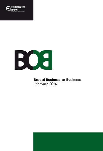 Best of Business-to-Business Jahrbuch 2014 - New Business - Gebundene Ausgabe, Deutsch, , Hrsg.: Kommunikationsverband e.V., Hrsg.: Kommunikationsverband e.V.