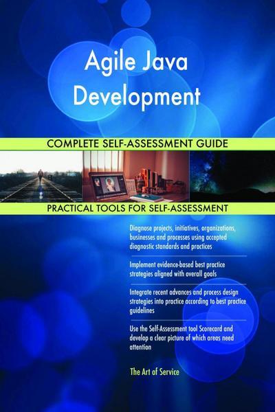 Agile Java Development Complete Self-Assessment Guide
