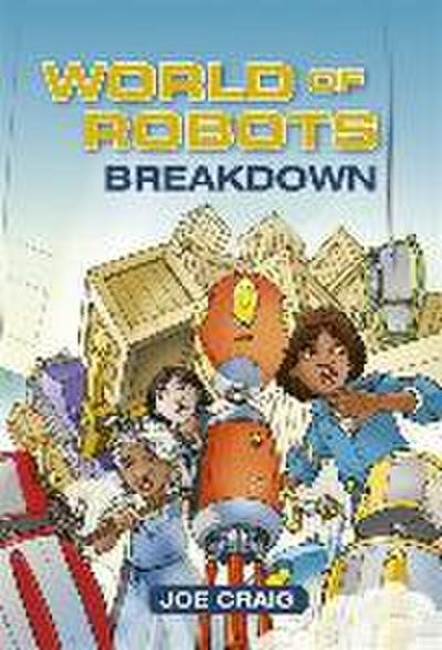 Reading Planet KS2 - World of Robots: Breakdown - Level 3: Venus/Brown band