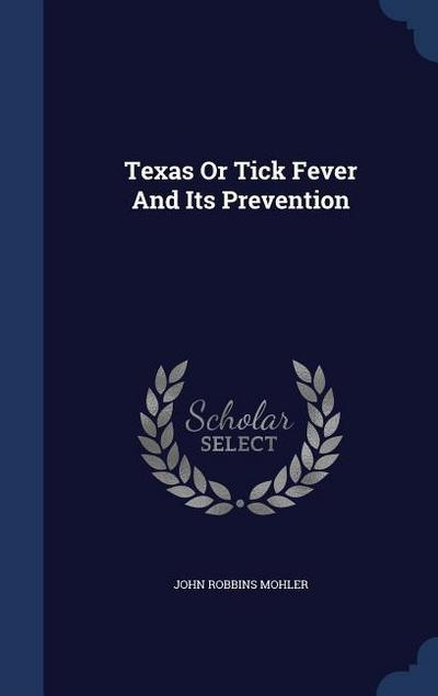 Texas or Tick Fever and Its Prevention