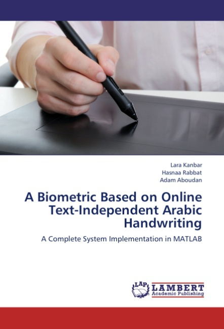 A Biometric Based on Online Text-Independent Arabic Handwrit ... 9783848486878